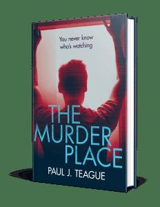The Murder Place by Paul J. Teague