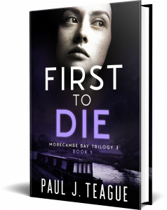 First To Die by Paul J. Teague